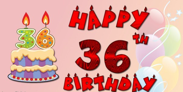 Happy 36th Birthday Wishes | 36th Birthday Congratulation   Happy