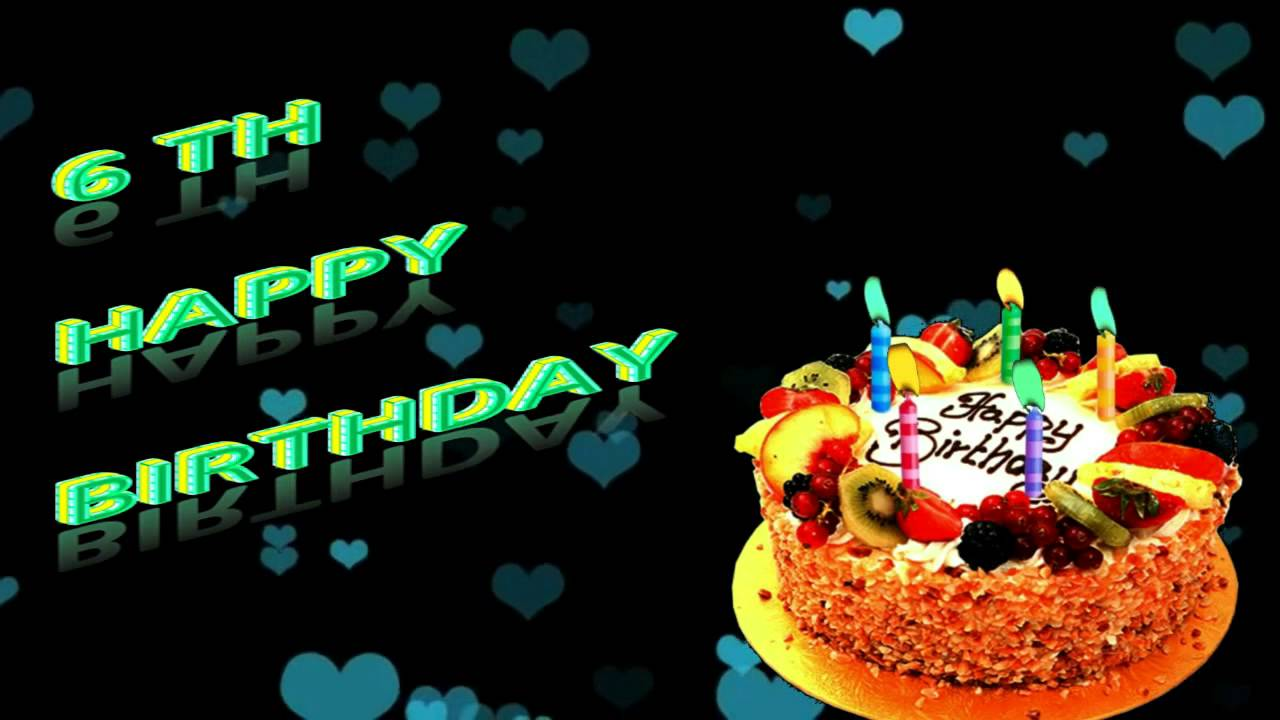 Happy 6th Birthday Wishes And Greetings Happy Birthday Lines